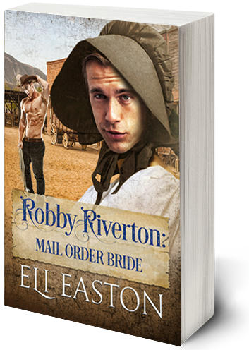 Eli Easton - Robbie Riverton Mail Order Bride 3D Cover