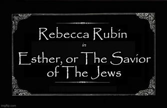 Silent movie card with text - Rebecca Rubin in Esther, Or the Savior of The Jews