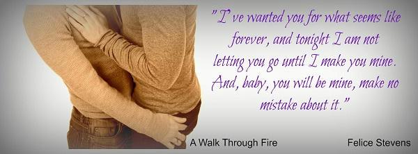 Felice Stevens - A Walk Through Fire Teaser 2