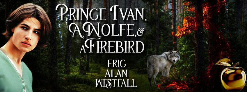 Eric Alan Westfall - Prince Ivan, A. Wolfe & A Firebird BANNER 1