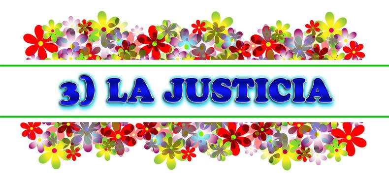 3) LA JUSTICIA: