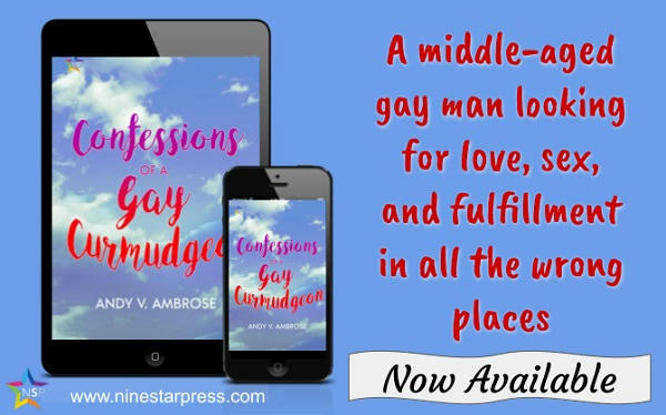 Andy V. Ambrose - Confessions of a Gay Curmudgeon Now Available