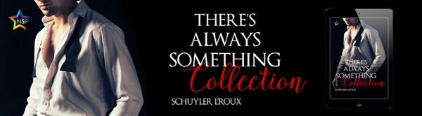 Schuyler L'Roux - There's Always Something Collection NineStar Banner