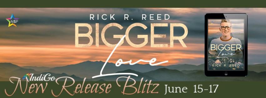 Rick R. Reed - Bigger Love RB Banner