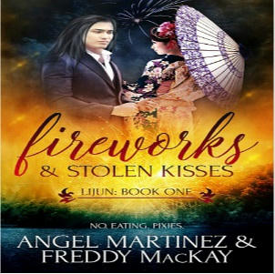 Angel Martinez & Freddy McKay - Fireworks and Stolen Kisses Square