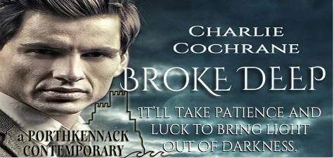 Charlie Cochrane - Broke Deep Banner 2