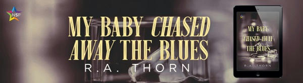 R.A. Thorn - My Baby Chased Away the Blues NineStar Banner
