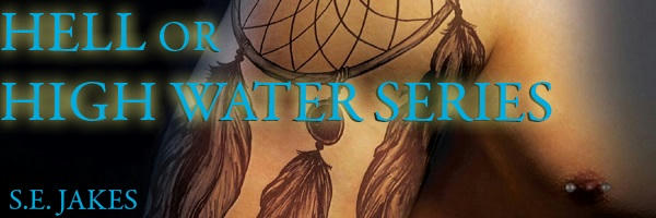 S.E. Jakes - Hell or High Water series