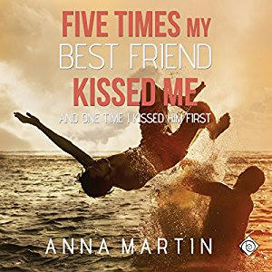 Anna Martin - Five Times My Best Friend Kissed Me Cover Audio