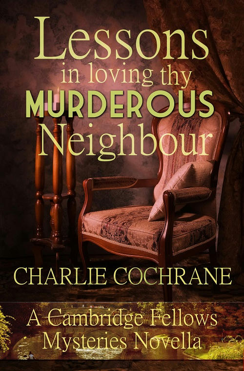 Charlie Cochrane - Lessons in Loving thy Murderous Neighbour Cover