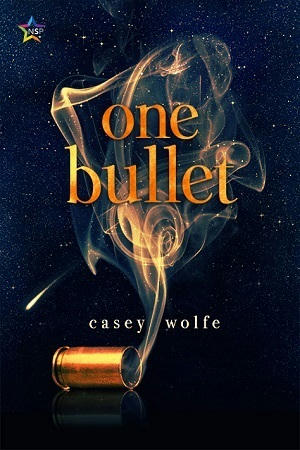 Casey Wolfe - One Bullet Cover