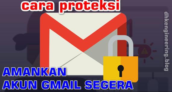 Amankan Akun Gmail Sebelum di Bobol