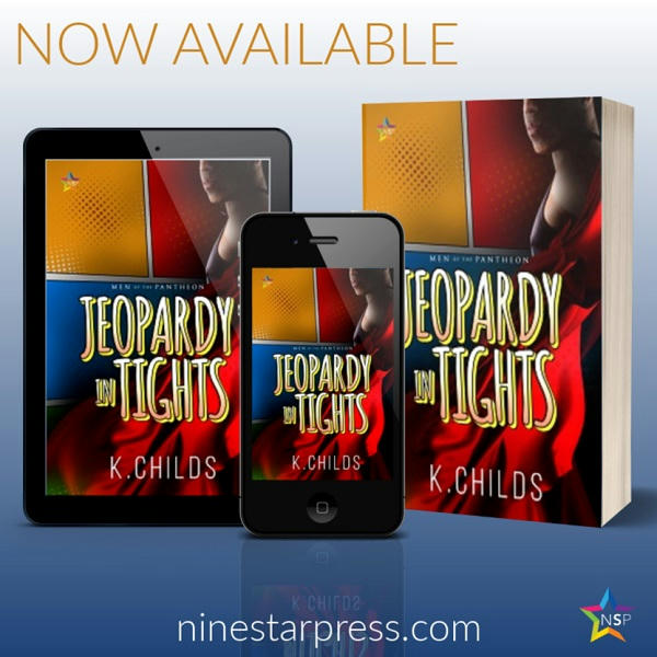 K. Childs - Jeopardy in Tights Now Available