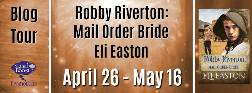 Eli Easton - Robbie Riverton Mail Order Bride BT Banner
