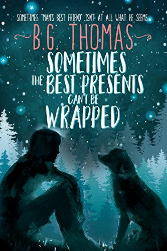B.G. Thomas - Sometimes the Best Presents Can't Be Wrapped Cover