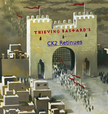 Thieving Bastard's CK2 100's Retinues | The Citadel: A Game of