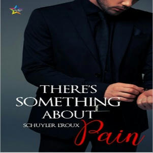 Schuyler L'Roux - There's Something about Pain Square