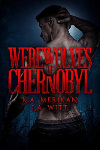 K.A. Merikan & L.A. Witt - Werewolves of Chernobyl Cover