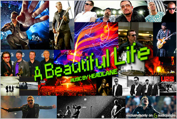 u2, new, U2, bono, edge, the edge, larry,  adam, beautiful life, a beautiful life, new beautiful life, audiojungle