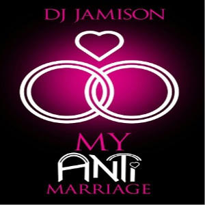 D.J. Jamison - My Anti-Marriage Square
