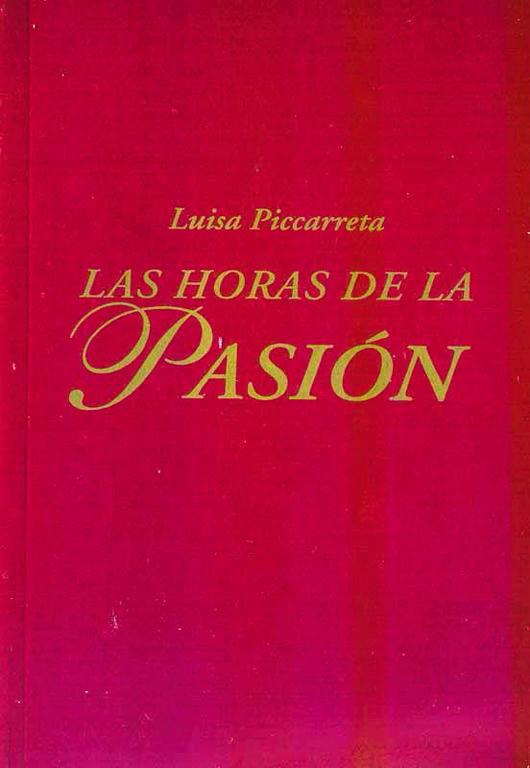 Las horas de la Pasion de Luisa Piccarreta