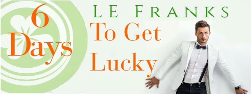 L.E. Franks - 6 Days to Get Lucky Banner
