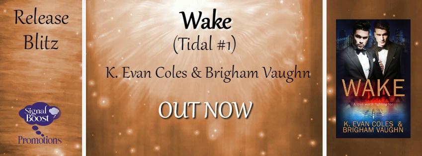 K. Evan Coles & Brigham Vaughn - Wake Banner