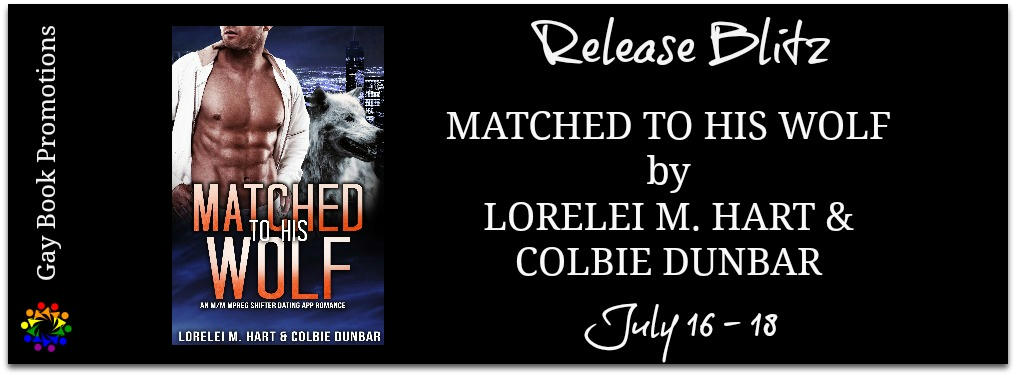 Lorelei M. Hart & Colbie Dunbar - Matched To His Wolf BANNER