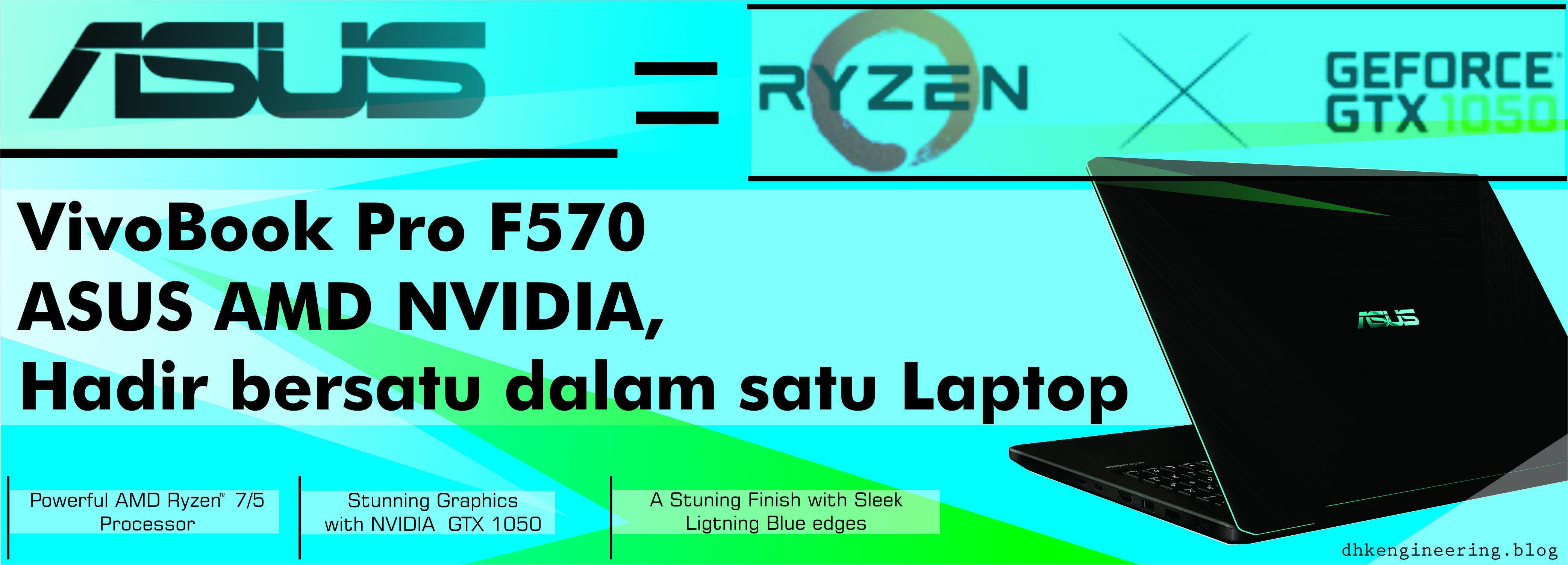 Handal, VivoBook Pro F570 ASUS AMD NVIDIA, Bersatu Dalam Datu Laptop