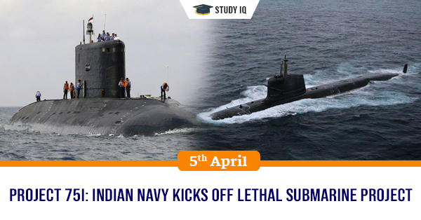 GK Topic, Project 75I: Indian Navy kicks off lethal