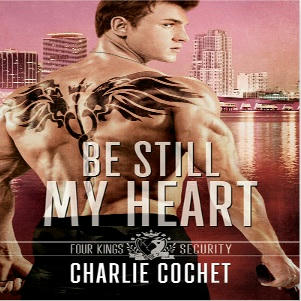 Charlie Cochet - Be Still My Heart Square