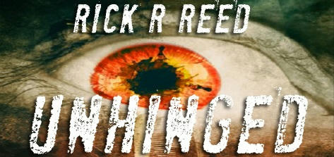 Rick R. Reed - Unhinged Banner