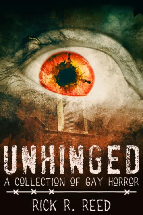 Rick R. Reed - Unhinged Cover