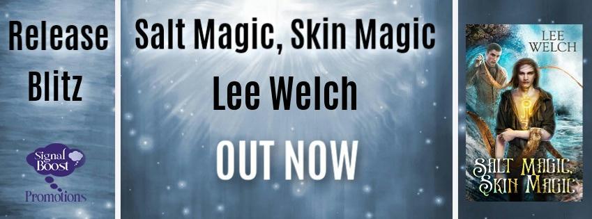 Lee Welch - Salt Magic, Skin Magic RBBanner