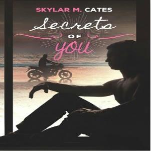 Skylar M. Cates - Secrets of You Square