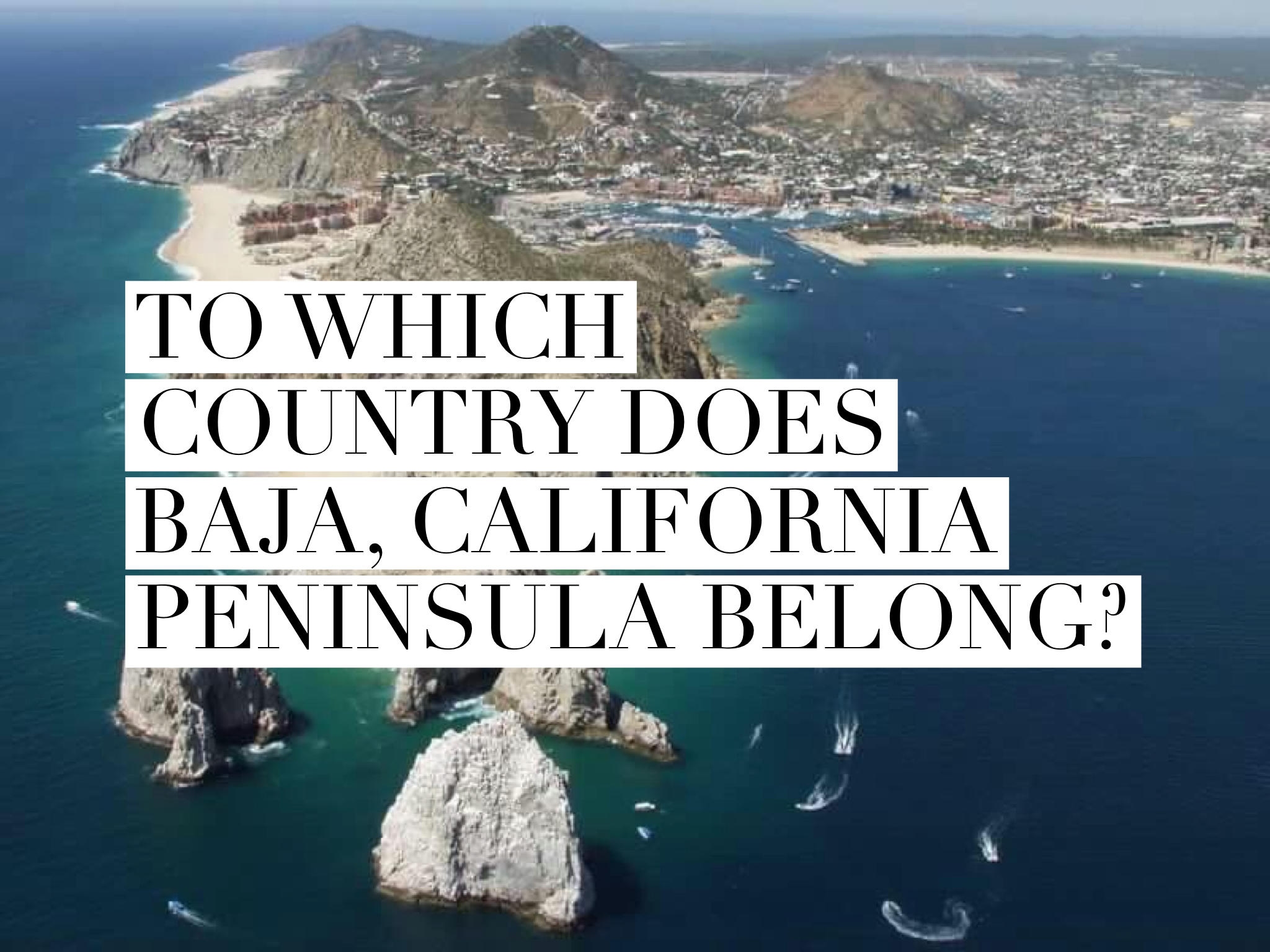 To which country does Baja, California peninsula belong?