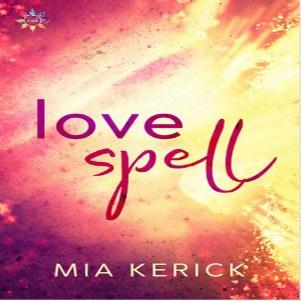 Mia Kerick - Love Spell Square