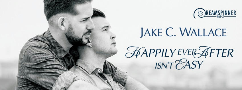 Jake C. Wallace - Happily Ever After Isn't Easy Banner