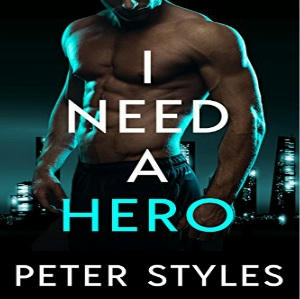 Peter Styles - I Need A Hero