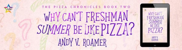 Andy V. Roamer - Why Can't Freshman Summer Be Like Pizza NineStar Banner