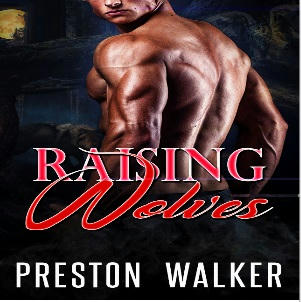 Preston Walker - Raising Wolves