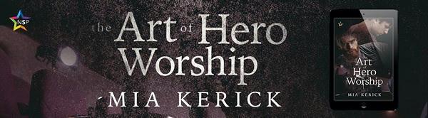 Mia Kerick - The Art of Hero Worship NineStar Banner