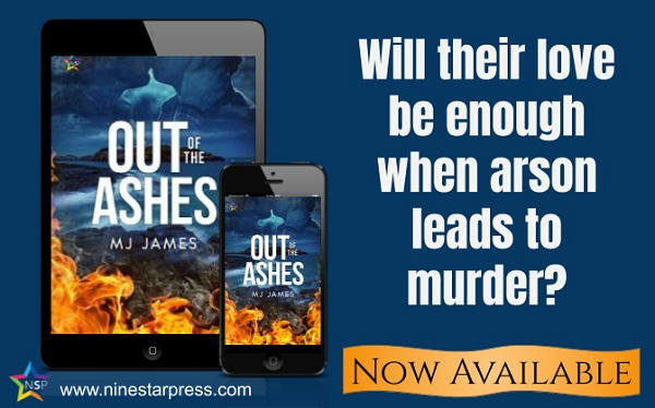 M.J. James - Out of the Ashes Now Available