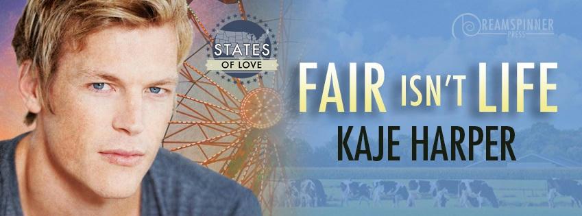 Kaje Harper - Fair Isn't Life Banner