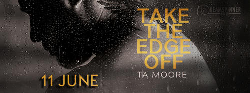 T.A. Moore - Take The Edge Off Gif