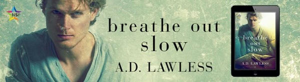 A.D. Lawless - Breathe Out Slow NineStar Banner