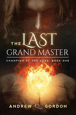 Andrew Q. Gordon - The Last Grand Master Cover