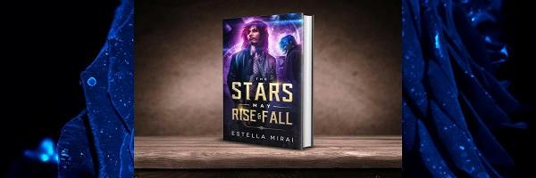 Estella Mirai - The Stars May Rise and Fall 3d Banner