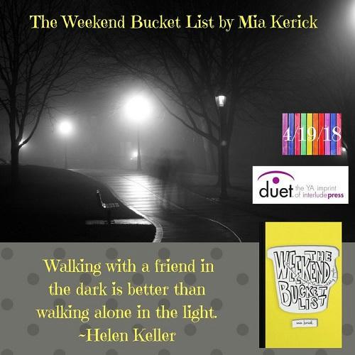 Mia Kerick - The Weekend Bucket List Walking with a friend in the dark is better than walking alone in the light. Helen Keller-2