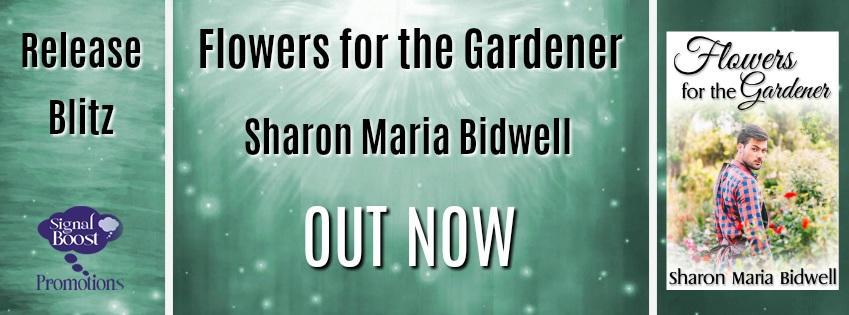 Sharon Maria Bidwell - Flowers For The Gardener RBBanner